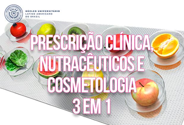 Nutracêuticos, Cosmetologia e Prescrição Clinica - Curso 3 em 1
